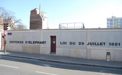 « DEFENSE D'ELEPHANT LOI DU 29 JUILLET 1881 » – Rue du Capitaine-Ferber, Paris 20ème